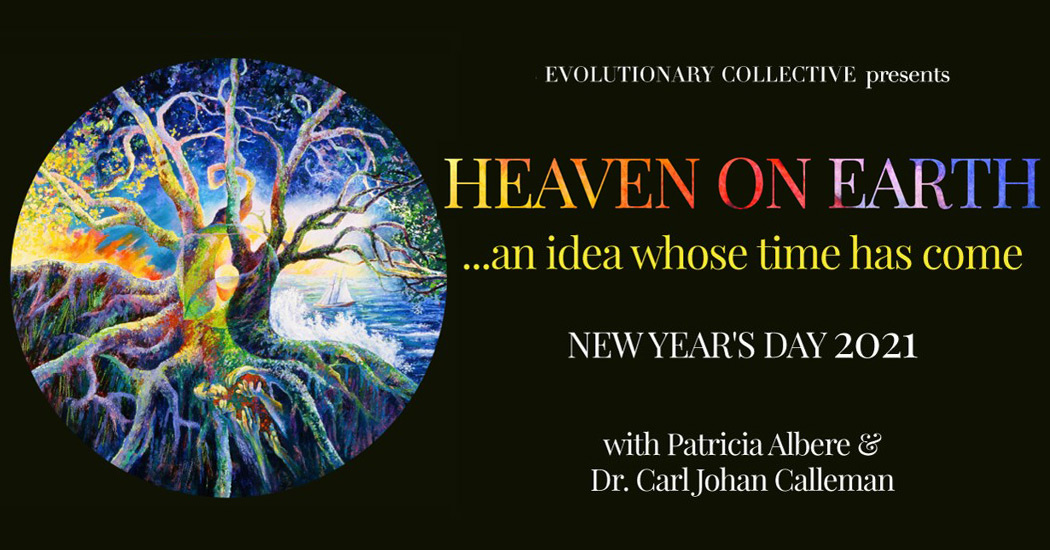 Heaven on Earth New Year's Day 2021 - Evolutionary Collective